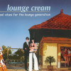 2005 | Lounge Cream  – Lounge Generation