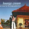 2005 | Lounge Cream  – Lounge Generation